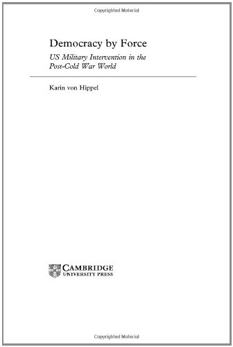 9780521650519: Democracy by Force: US Military Intervention in the Post-Cold War World (London School of Economics Mathematics)