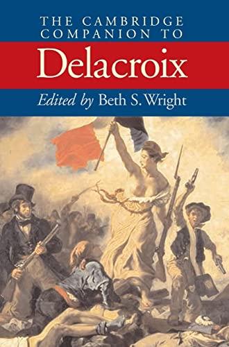 9780521650779: The Cambridge Companion to Delacroix (Cambridge Companions to the History of Art)