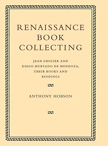 9780521651295: Renaissance Book Collecting: Jean Grolier and Diego Hurtado de Mendoza, their Books and Bindings
