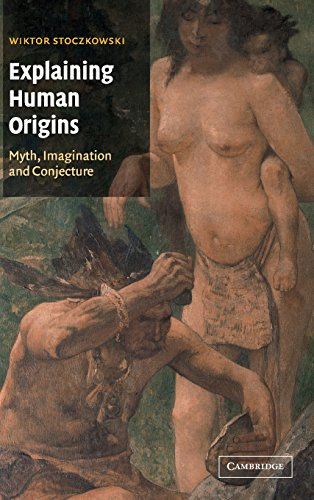 9780521651349: Explaining Human Origins: Myth, Imagination and Conjecture