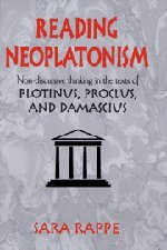 9780521651585: Reading Neoplatonism: Non-discursive Thinking in the Texts of Plotinus, Proclus, and Damascius