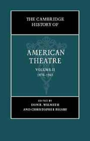 9780521651790: The Cambridge History of American Theatre: Volume 2
