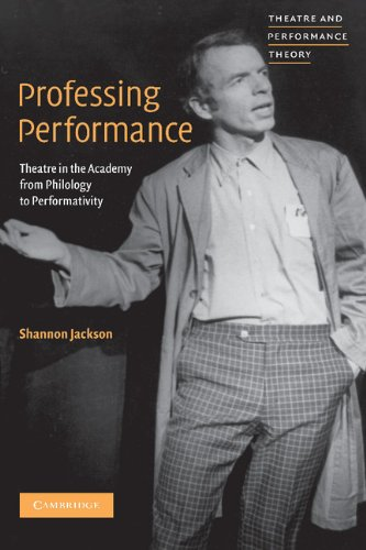 9780521651899: Professing Performance: Theatre in the Academy from Philology to Performativity (Theatre and Performance Theory)