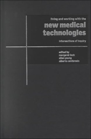 9780521652100: Living and Working with the New Medical Technologies: Intersections of Inquiry