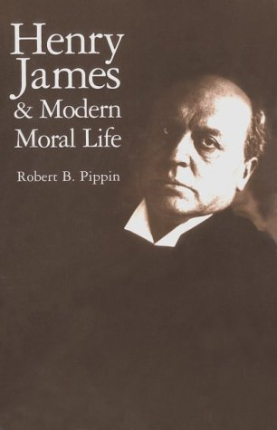 9780521652308: Henry James and Modern Moral Life