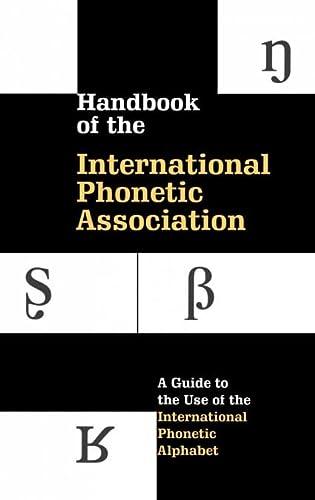 9780521652360: Handbook of the International Phonetic Association Hardback: A Guide to the Use of the International Phonetic Alphabet