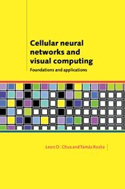 9780521652476: Cellular Neural Networks and Visual Computing: Foundations and Applications
