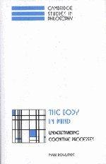 9780521652742: The Body in Mind Hardback: Understanding Cognitive Processes (Cambridge Studies in Philosophy)