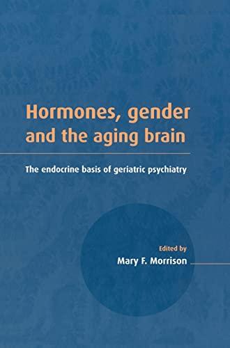9780521653046: Hormones, Gender and the Aging Brain: The Endocrine Basis of Geriatric Psychiatry