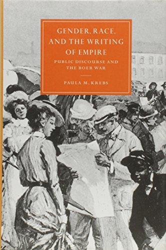 Gender, Race & The Writing Of Empire: Public Discourse & The Boer War: Krebs, Paula