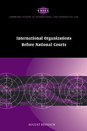 International Organizations before National Courts (Cambridge Studies in International and ...