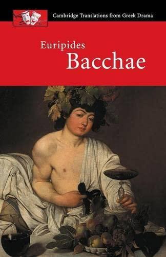 9780521653725: Euripides: Bacchae (Cambridge Translations from Greek Drama)