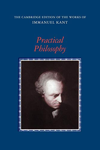 9780521654081: Practical Philosophy Paperback (The Cambridge Edition of the Works of Immanuel Kant)