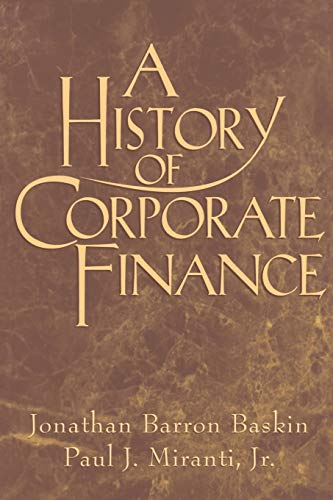 9780521655361: A History of Corporate Finance
