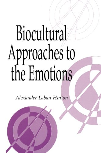 9780521655699: Biocultural Approaches to the Emotions (Publications of the Society for Psychological Anthropology)
