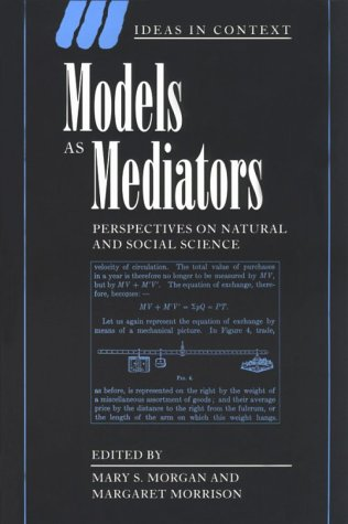 9780521655712: Models as Mediators: Perspectives on Natural and Social Science (Ideas in Context)