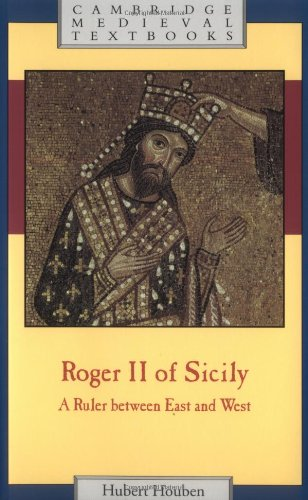 9780521655736: Roger II of Sicily: A Ruler between East and West (Cambridge Medieval Textbooks)