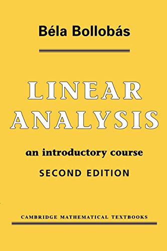 LINEAR ANALYSIS: an INTRODUCTORY COURSE *: BOLLOBAS, Bela