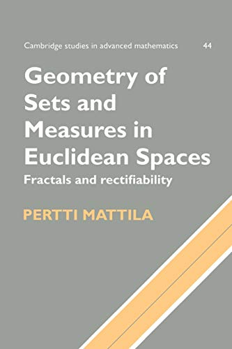 Geometry of Sets and Measures in Euclidean Spaces: Fractals and Rectifiability: Pertti Mattila