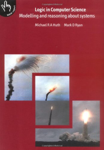 Logic in Computer Science: Modelling and Reasoning: Huth, Michael, Ryan,