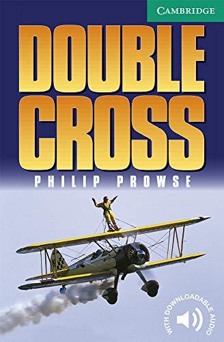 Double Cross Level 3 (Cambridge English Readers): Philip Prowse