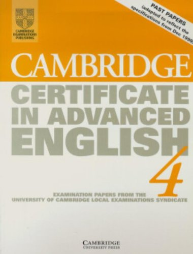 9780521656511: Cambridge Certificate in Advanced English 4 Student's book: Examination Papers from the University of Cambridge Local Examinations Syndicate: Level 4 (CAE Practice Tests)