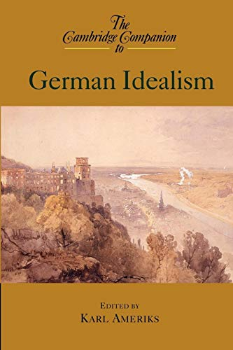 9780521656955: The Cambridge Companion to German Idealism Paperback (Cambridge Companions to Philosophy)