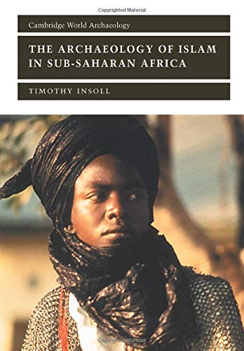 9780521657020: The Archaeology of Islam in Sub-Saharan Africa (Cambridge World Archaeology)