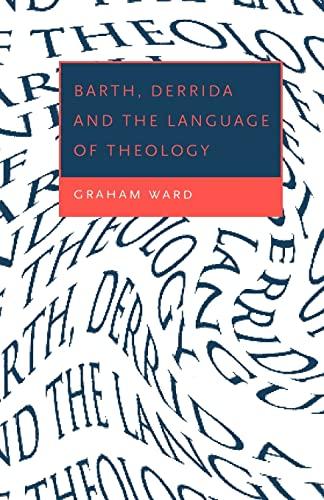 Barth, Derrida and the Language of Theology: Ward, Graham