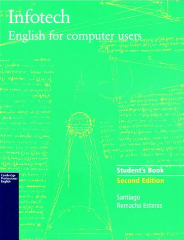 9780521657204: Infotech Student's Book: English for Computer Users (Cambridge Professional English)