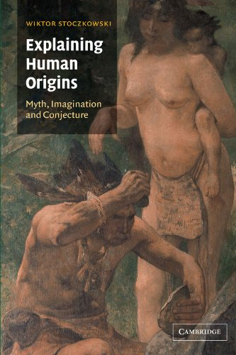 9780521657303: Explaining Human Origins: Myth, Imagination and Conjecture