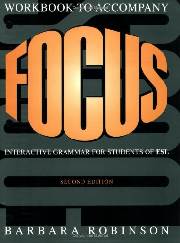 Focus Workbook: Interactive Grammar for Students of ESL (9780521657525) by Barbara Robinson