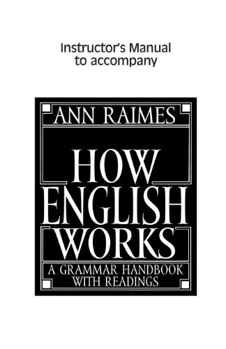How English Works Instructor s Manual: A: Ann Raimes