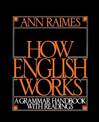 How English Works: A Grammar Handbook with: Ann Raimes