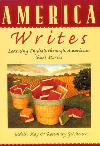 America Writes: Learning English through American Short: Judith Kay, Rosemary