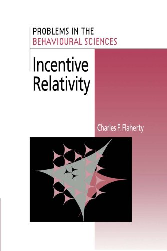 9780521658638: Incentive Relativity (Problems in the Behavioural Sciences)