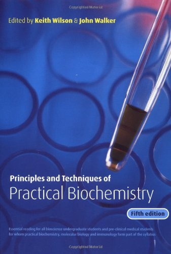 Principles and Techniques of Practical Biochemistry,5ed: Keith Wilson (Editor),