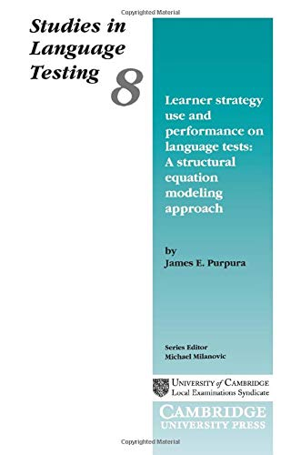 9780521658751: Learner Strategy Use and Performance on Language Tests: A Structural Equation Modeling Approach (Studies in Language Testing)