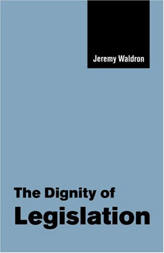 9780521658836: The Dignity of Legislation (The Seeley Lectures)