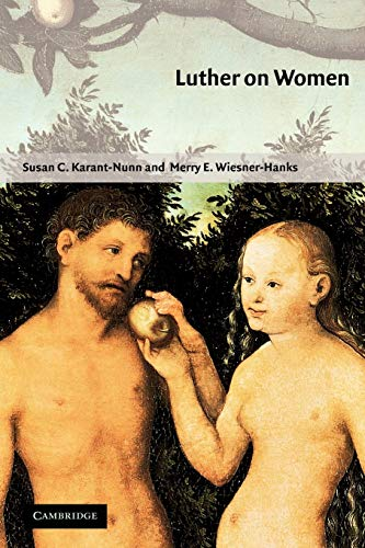Luther on Women: A Sourcebook: Susan C. Karant-Nunn and Merry E. Wiesner-Hanks (eds.)