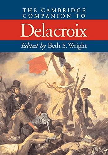 9780521658898: The Cambridge Companion to Delacroix (Cambridge Companions to the History of Art)