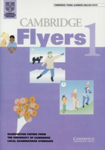 Cambridge Flyers 1 Student's book: Examination Papers from the University of Cambridge Local Examinations Syndicate (Cambridge Young Learners English Tests) (v. 1) (9780521659024) by University Of Cambridge Local Examinations Syndicate