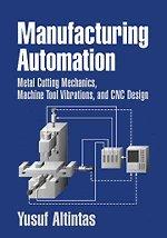 Manufacturing Automation: Metal Cutting Mechanics, Machine Tool Vibrations, and CNC Design. - Altintas, Yusuf