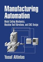 Manufacturing Automation: Metal Cutting Mechanics, Machine Tool: Yusuf Altintas