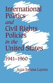 9780521660020: International Politics and Civil Rights Policies in the United States, 1941-1960