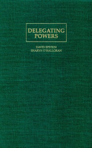 9780521660204: Delegating Powers: A Transaction Cost Politics Approach to Policy Making under Separate Powers