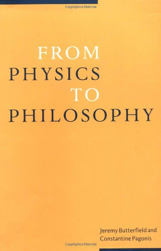 From Physics to Philosophy.: BUTTERFIELD, Jeremy &