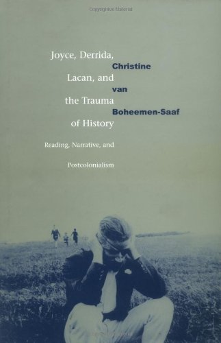 9780521660365: Joyce, Derrida, Lacan and the Trauma of History: Reading, Narrative, and Postcolonialism
