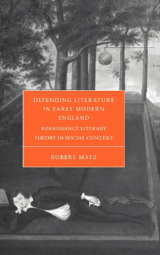 9780521660808: Defending Literature in Early Modern England: Renaissance Literary Theory in Social Context (Cambridge Studies in Renaissance Literature and Culture)