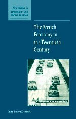 9780521660921: The French Economy in the Twentieth Century (New Studies in Economic and Social History)